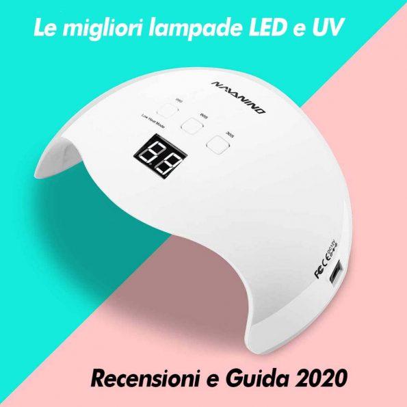 Le migliori lampade LED e UV del 2020 - Recnesioni e guida